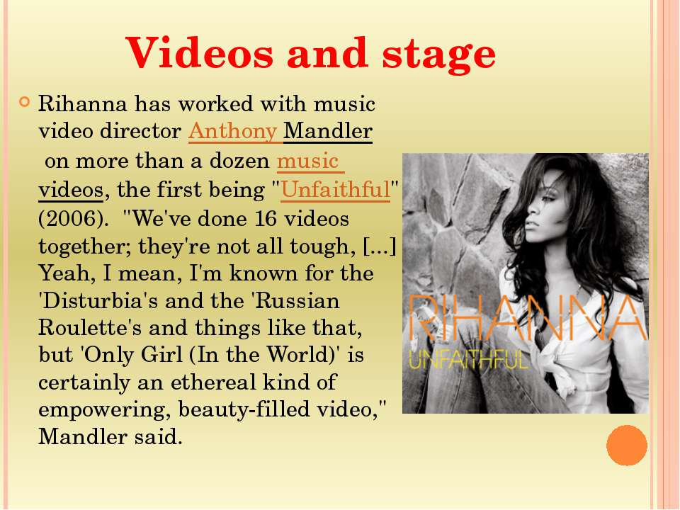 Videos and stage Rihanna has worked with music video director Anthony Mandler...