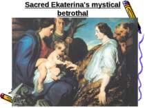 Sacred Ekaterina's mystical betrothal