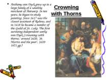 Crowning with Thorns Anthony van Dyck grew up in a large family of a wealthy ...