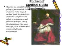 Portrait of Cardinal Guido Bentivoglio The artist has created the whole galle...