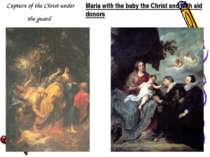 Capture of the Christ under the guard Maria with the baby the Christ and with...