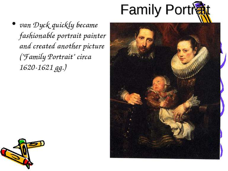 Family Portrait van Dyck quickly became fashionable portrait painter and crea...