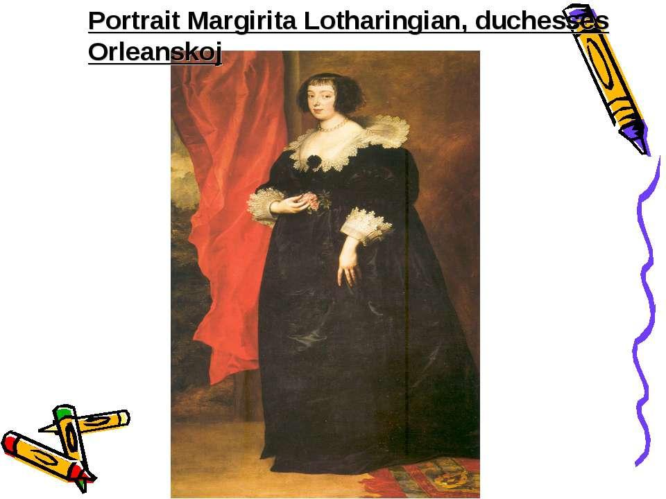 Portrait Margirita Lotharingian, duchesses Orleanskoj