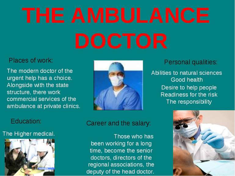 THE AMBULANCE DOCTOR Places of work: The modern doctor of the urgent help has...