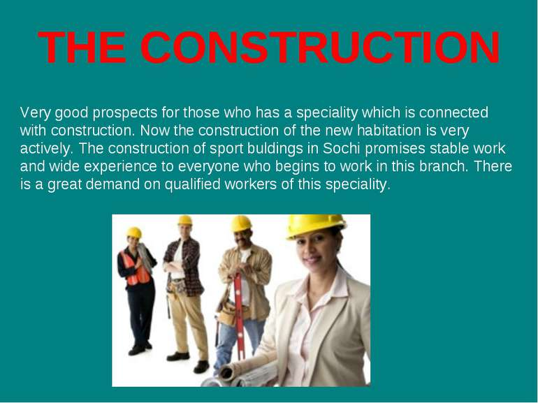THE CONSTRUCTION Very good prospects for those who has a speciality which is ...