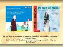 Im Jahr 1769 veröffentlichte er seine erste Sammlung von Gedichten von Goethe...