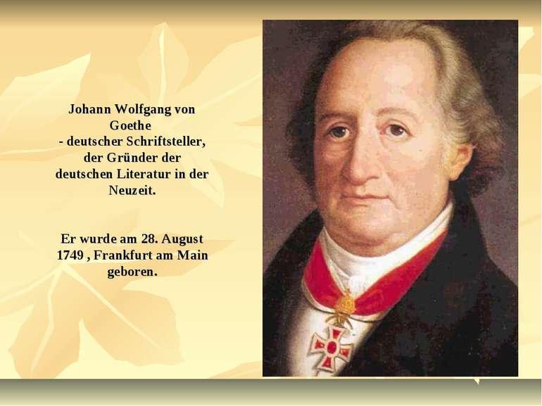 Johann Wolfgang von Goethe - deutscher Schriftsteller, der Gründer der deutsc...