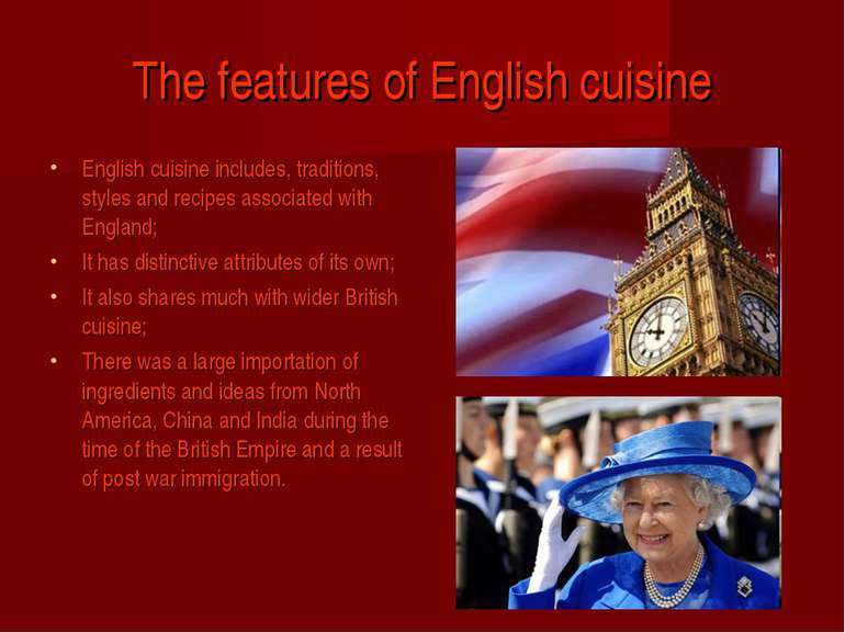 The features of English cuisine English cuisine includes, traditions, styles ...