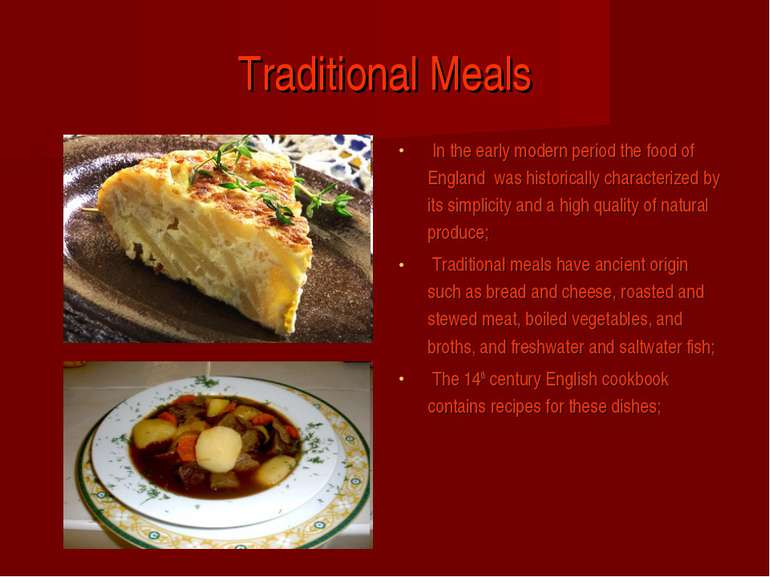 Traditional Meals In the early modern period the food of England was historic...