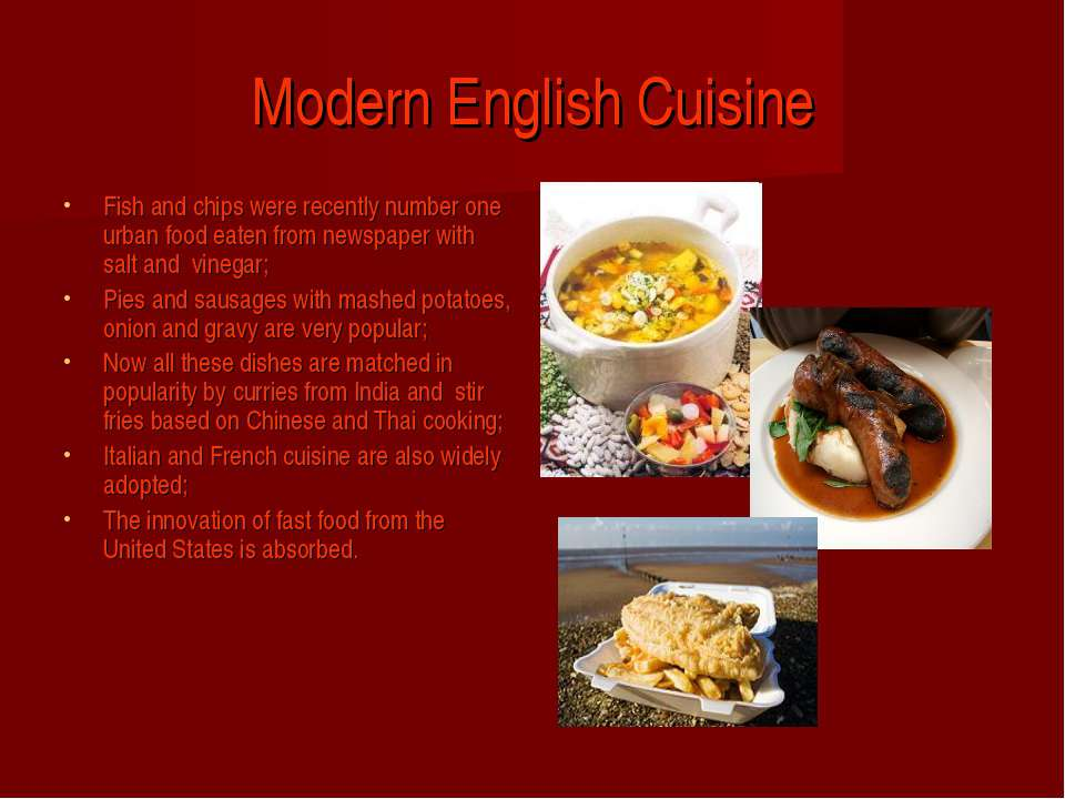 Modern English Cuisine Fish and chips were recently number one urban food eat...
