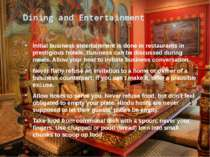 Dining and Entertainment Initial business entertainment is done in restaurant...