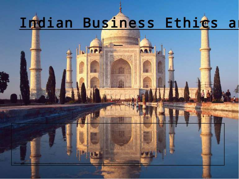 Indian Business Ethics and Culture India is one of the most diverse countries...