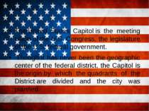 The United States Capitol is the meeting place of the U.S. Congress, the legi...