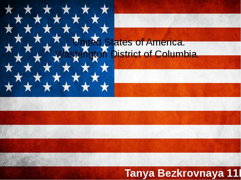 United States of America. Washington District of Columbia. Tanya Bezkrovnaya 11B