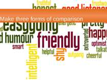 Make three forms of comparison