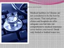 Vaccinations and Health Medical facilities in Ukraine are not considered to b...