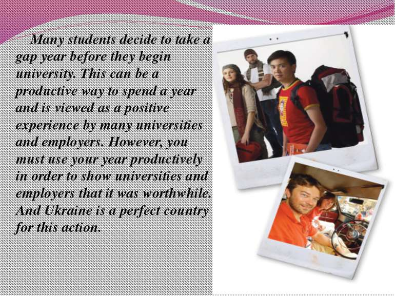 Many students decide to take a gap year before they begin university. This ca...