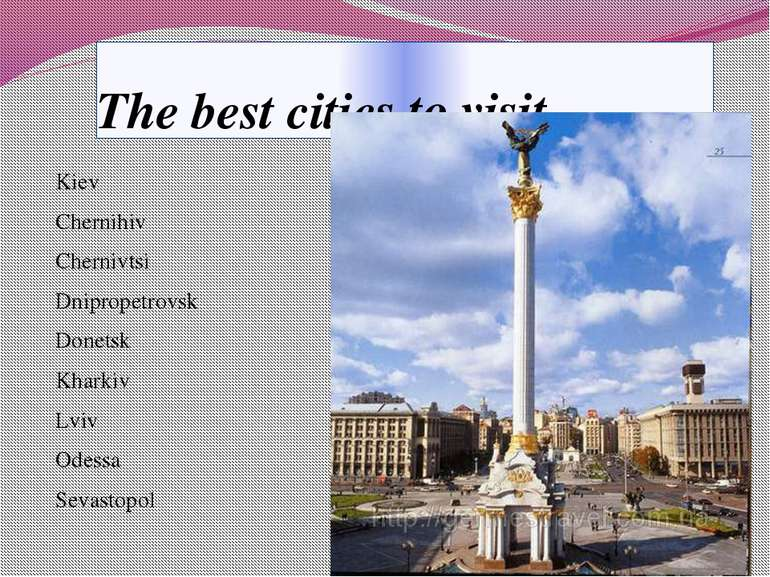 The best cities to visit Kiev Chernihiv Chernivtsi Dnipropetrovsk Donetsk Kha...