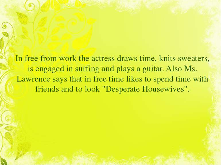 In free from work the actress draws time, knits sweaters, is engaged in surfi...