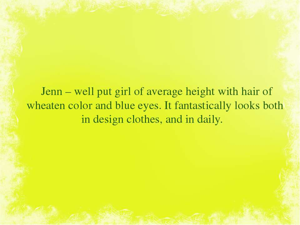Jenn – well put girl of average height with hair of wheaten color and blue ey...