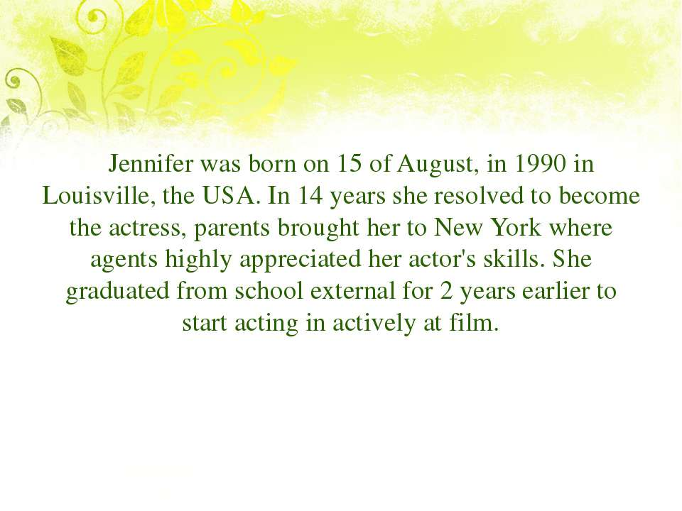 Jennifer was born on 15 of August, in 1990 in Louisville, the USA. In 14 year...