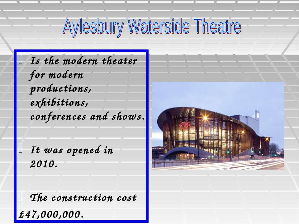 Is the modern theater for modern productions, exhibitions, conferences and sh...