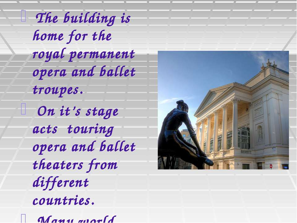 The building is home for the royal permanent opera and ballet troupes. On it'...