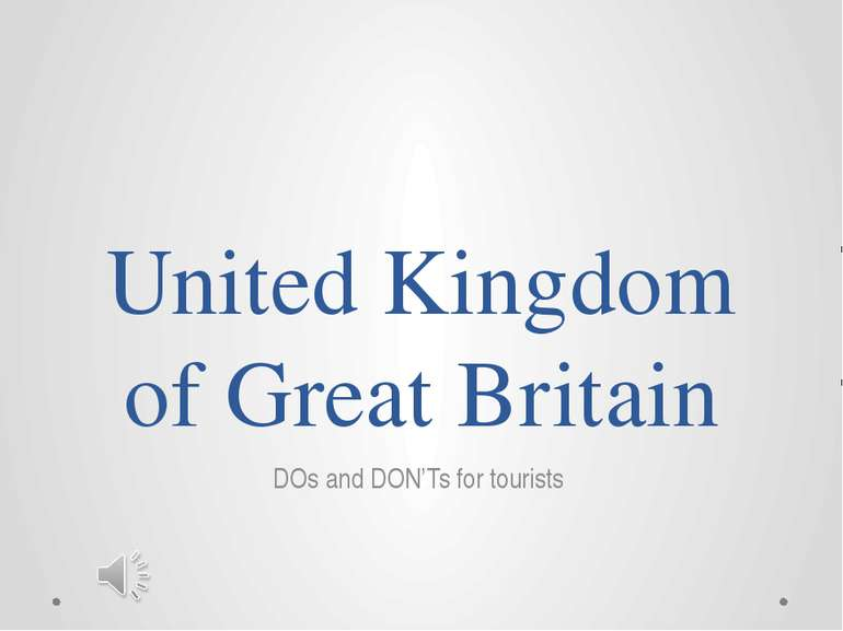 United Kingdom of Great Britain DOs and DON'Ts for tourists