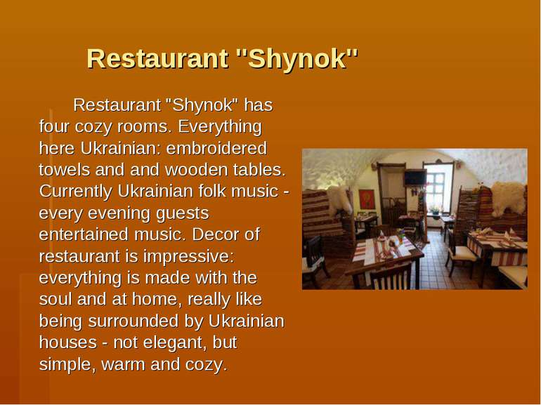 "Restaurant ""Shynok"" Restaurant ""Shynok"" has four cozy rooms. Everything here ..."