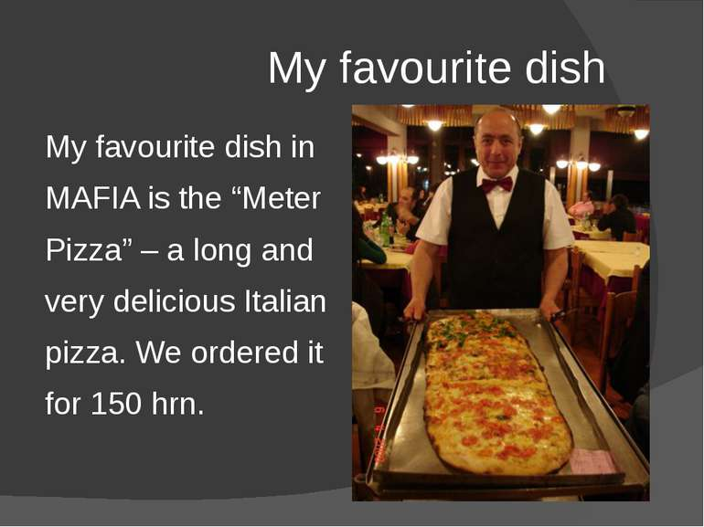 "My favourite dish My favourite dish in MAFIA is the ""Meter Pizza"" – a long an..."