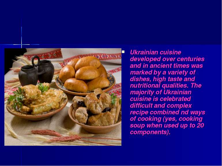 Ukrainian cuisine developed over centuries and in ancient times was marked by...