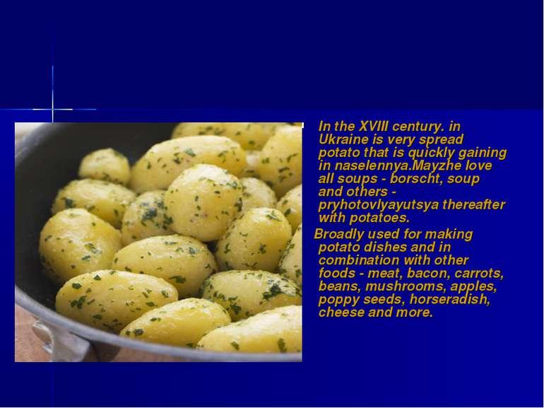 In the XVIII century. in Ukraine is very spread potato that is quickly gainin...