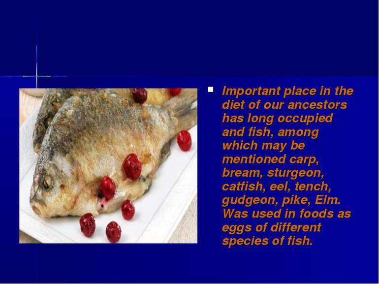 Important place in the diet of our ancestors has long occupied and fish, amon...