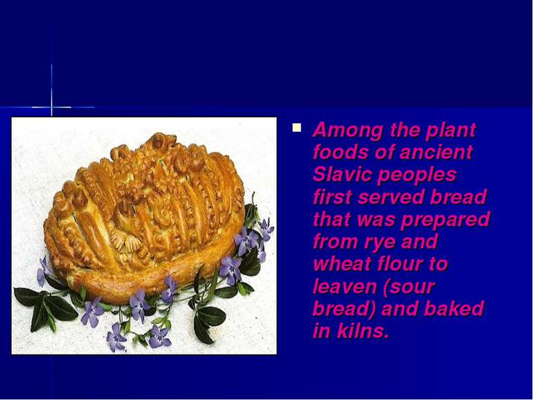 Among the plant foods of ancient Slavic peoples first served bread that was p...