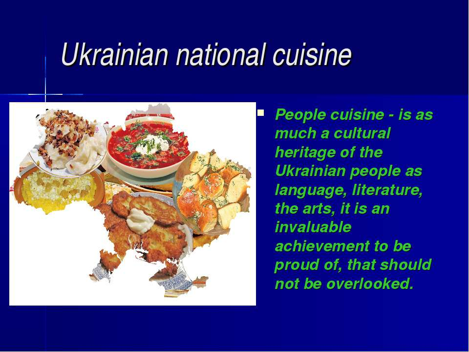 Ukrainian national cuisine People cuisine - is as much a cultural heritage of...