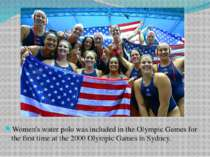 Women's water polo was included in the Olympic Games for the first time at th...