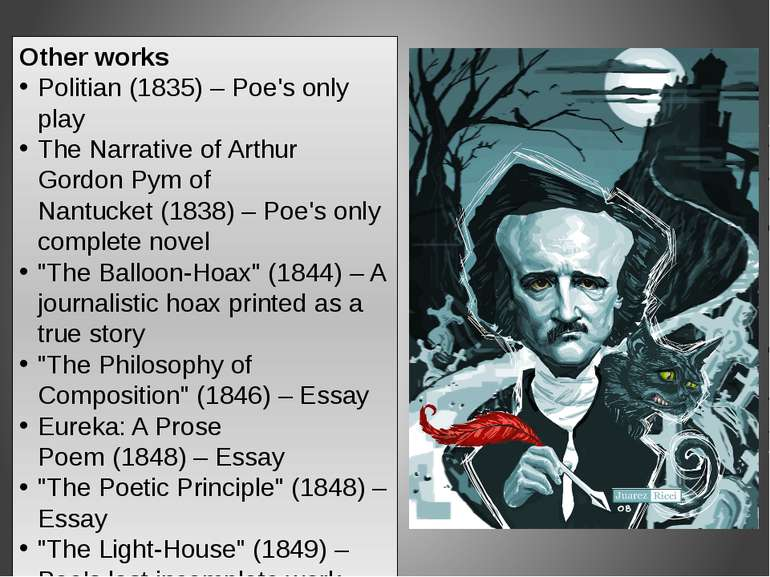 Other works Politian (1835) – Poe's only play The Narrative of Arthur Gordon ...