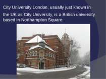 City University London, usually just known in the UK asCity University, is a...