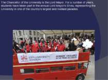 The Chancellor of the University is theLord Mayor. For a number of years, st...