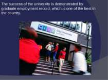 The success of the university is demonstrated by graduate employment record, ...