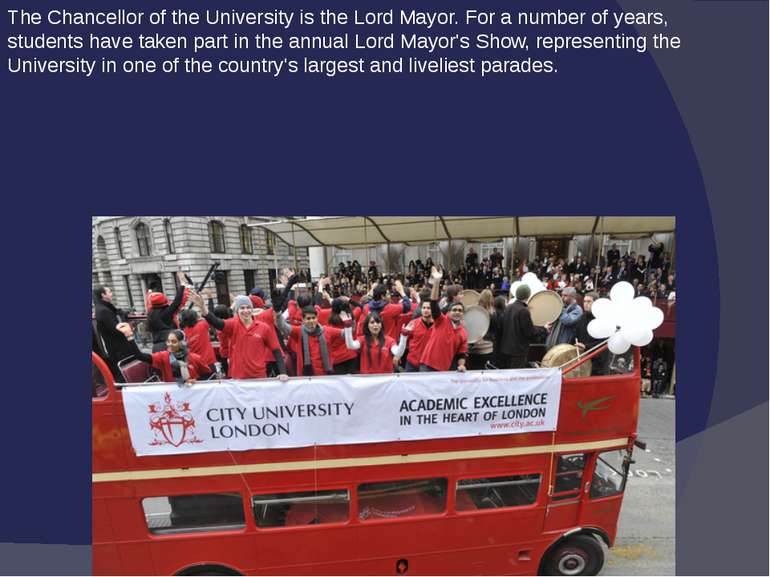 The Chancellor of the University is the Lord Mayor. For a number of years, st...