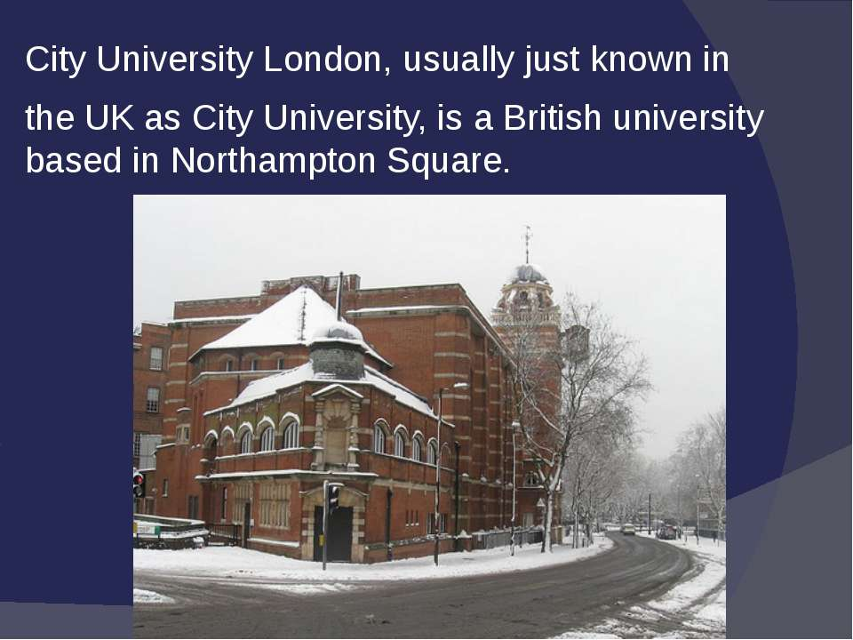 City University London, usually just known in the UK as City University, is a...
