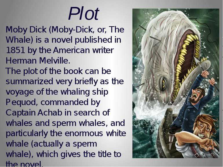 Moby Dick (Moby-Dick, or, The Whale) is a novel published in 1851 by the Amer...