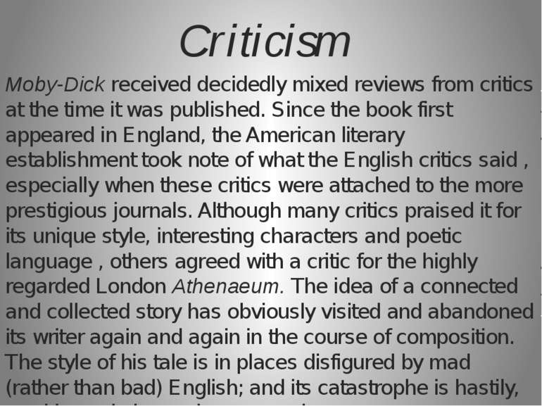 Moby-Dick received decidedly mixed reviews from critics at the time it was pu...