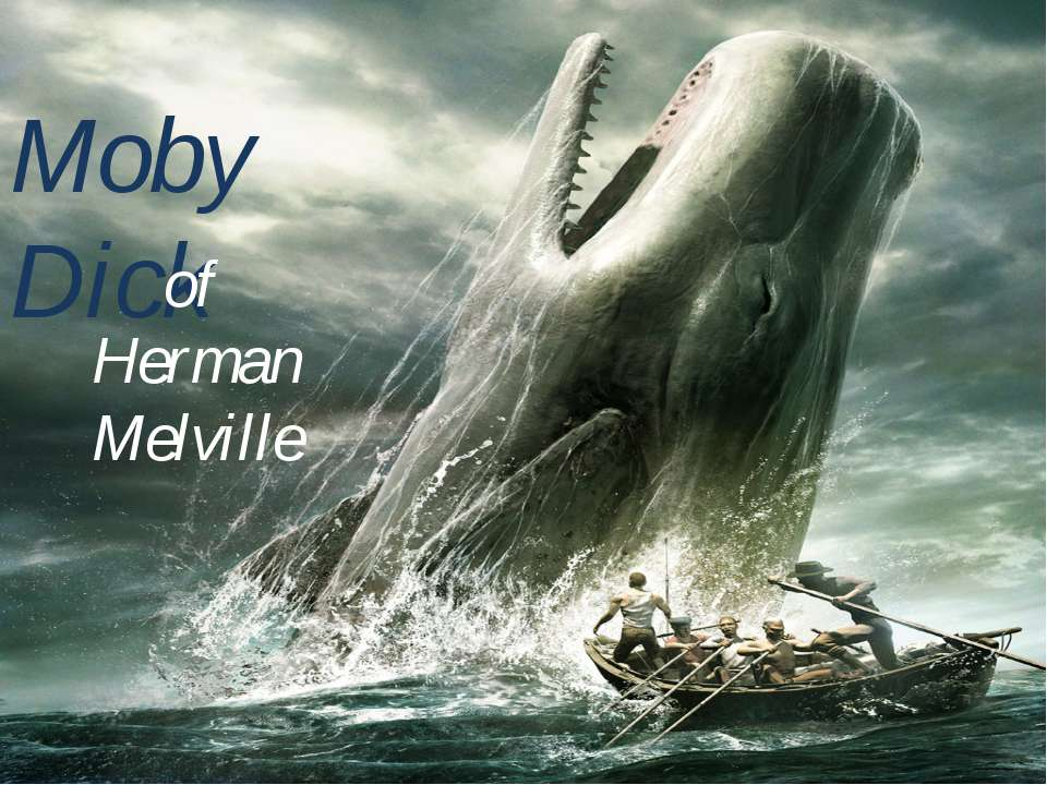 Moby Dick of Herman Melville