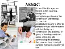Architect An architect is a person trained in the planning, design and oversi...