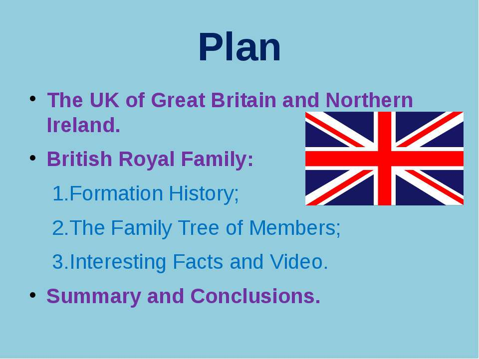 Plan The UK of Great Britain and Northern Ireland. British Royal Family: 1.Fo...