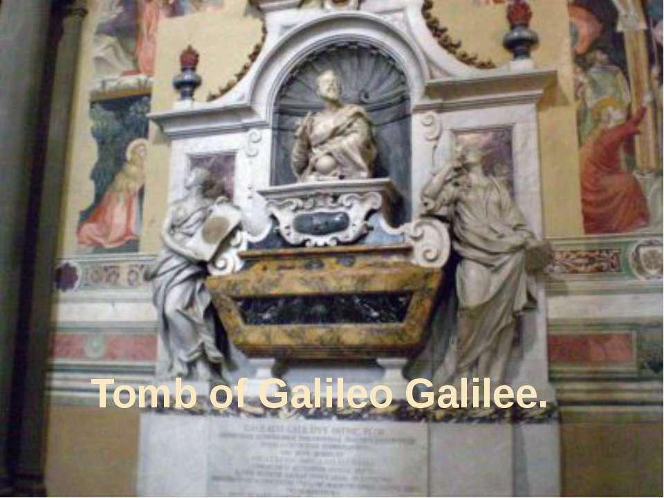 Tomb ofGalileoGalilee.