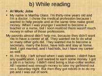 b) While reading At Work: Jobs My name is Martha Glass. I'm thirty-nine year...