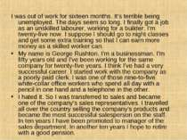 I was out of work for sixteen months. It's terrible being unemployed. The day...